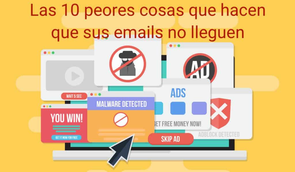 Las 10 peores razones del por qué sus emails de marketing no llegan o llegan lento: